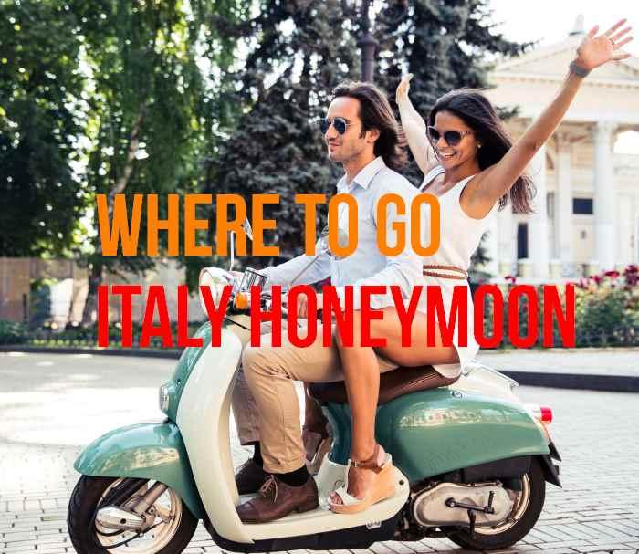 Italy honeymoon itinerary